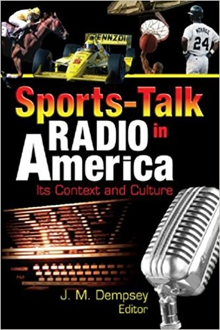Sports-Talk Radio in America: Its Context and Culture