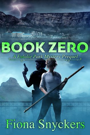 Book Zero: A Eulalie Park Mystery Prequel (The Eulalie Park Mysteries 0)