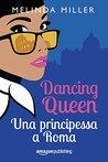 Dancing Queen - Una principessa a Roma (Le città dell'amore Vol. 1)