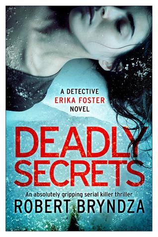 Deadly Secrets (Detective Erika Foster, #6)