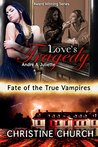Love's Tragedy (Fate of the True Vampires, Novella 4): André & Juliette