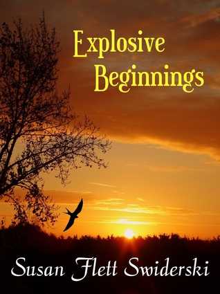 Explosive Beginnings by Susan Flett Swiderski