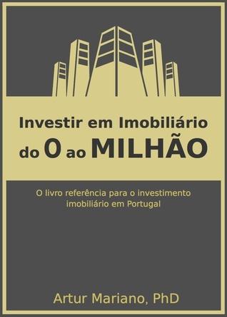 Investir em Imobiliário: do 0 ao Milhão
