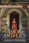Smoke & Lies: A Lady Arianna Regency Mystery (Lady Arianna Hadley Mystery Book 4)