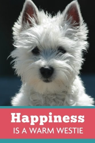 Happiness Is A Warm Westie (6x9 Journal): Dog Coral Blue, Lightly Lined, 120 Pages, Perfect for Notes, Journaling, Mother's Day and Christmas Gifts