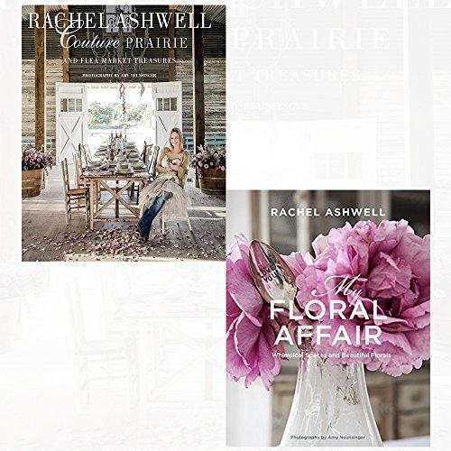rachel ashwell couture prairie and rachel ashwell: my floral affair 2 books collection set -