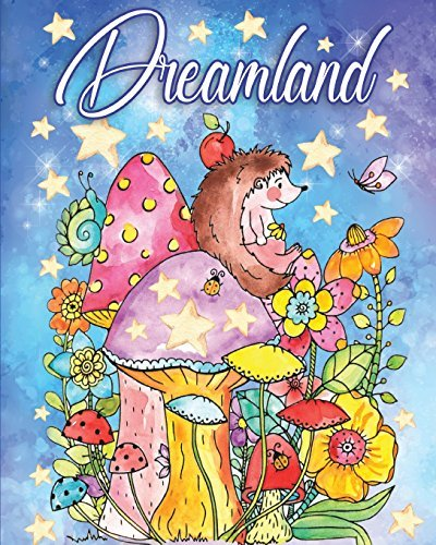 Dreamland: A Magical Coloring Book for Adults Featuring 30 Enchanting Designs for Stress Relief and Relaxation