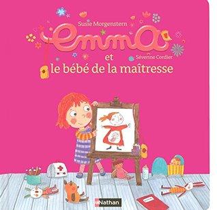 Emma, Tome 6 : Emma et le bébé de la maîtresse