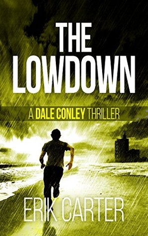 The Lowdown (Dale Conley Action Thrillers #3)