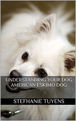 Understanding Your Dog American Eskimo Dog
