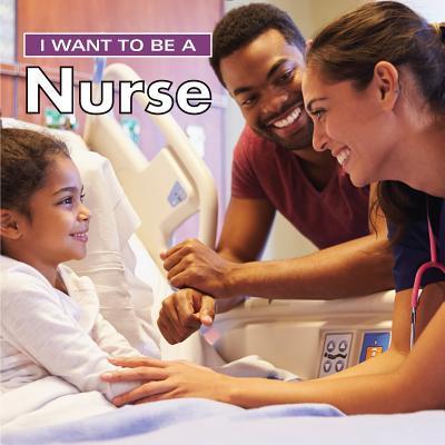 I Want to Be a Nurse