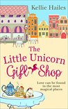The Little Unicorn Gift Shop: A heartwarming romance with a bit of sparkle in 2018!