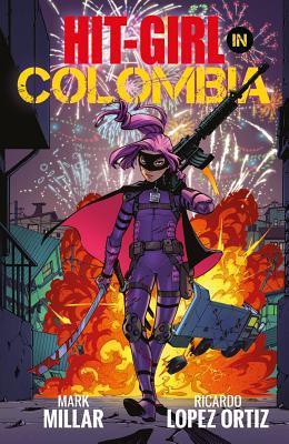 Hit-Girl, Volume 1: Colombia                  (Hit-Girl #1)