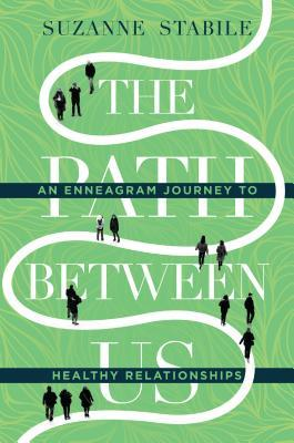 The Path Between Us: An Enneagram Journey to Healthy Relationships