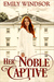 Her Noble Captive (The Captivating Debutantes, #3)