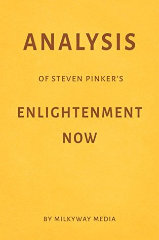 Analysis of Steven Pinker's Enlightenment Now by Milkyway Media