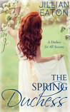 The Spring Duchess (A Duchess for All Seasons #2)