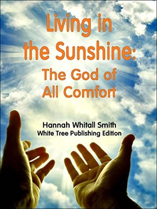 Living in the Sunshine: The God of All Comfort: White Tree Publishing Edition