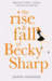The Rise and Fall of Becky Sharp by Sarra Manning