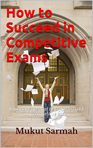 How to Succeed in Competitive Exams: Important tips that help you to crack any competitive exam