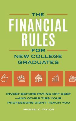 the financial rules for new college graduates invest before paying
