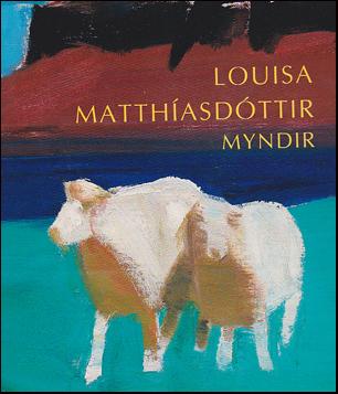 Louisa Matthíasdóttir : Small Paintings
