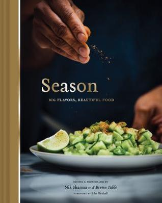 Season: Big Flavors, Beautiful Food (Indian Cookbook, Books about Indian Seasoning, Beautiful