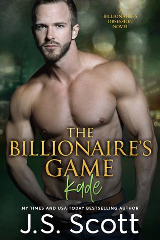 The Billionaire's Game ~ Kade (The Billionaire's Obsession, #4)