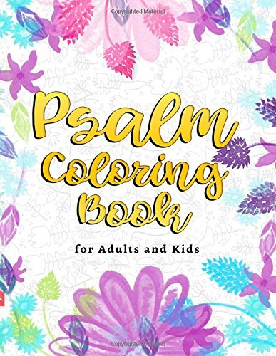 Psalms Coloring Book for Adults and Kids: Inspirational Quotes with Scripture & Bible Verse Inspired Motivational Sayings, Positive Affirmations, ... Pray (Religious Coloring Books) (Volume 1)