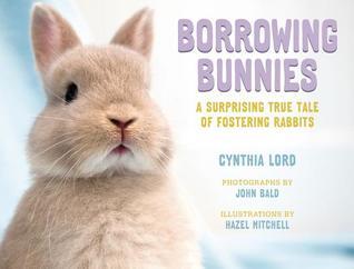 Borrowing Bunnies by Cynthia Lord
