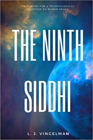 The Ninth Siddhi: Preparing for a Technological Solution for World Peace