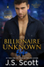 Billionaire Unknown ~ Blake (The Billionaire's Obsession, #10)