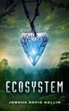 Ecosystem (Ecosystem, #1)