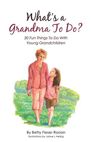 What'S a Grandma to Do?: 20 Fun Things to Do with Young Grandchildren