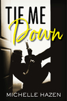 Tie Me Down (Sex, Love and Rock & Roll, #2.5)