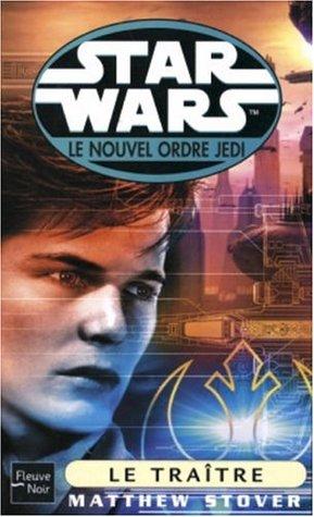 Le Traître(Star Wars: Le Nouvel Ordre Jedi, #13)