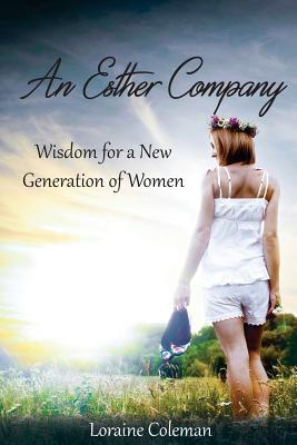 An Esther Company: Wisdom for a New Generation of Women