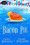 Bacon Pie by Candace Robinson