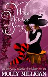 Wine, Witches and Song (The Everyday Witches of Wildham-on-Sea Book 1)
