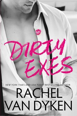 Dirty Exes (Serie Liars, Inc.)