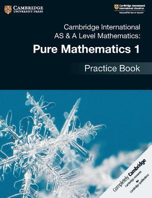 Cambridge International as & a Level Mathematics: Pure Mathematics 1 Practice Book