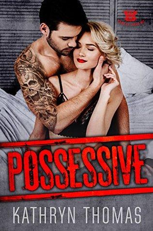 Possessive: A Bad Boy Motorcycle Club Romance (Sons of Chaos MC Book 1)