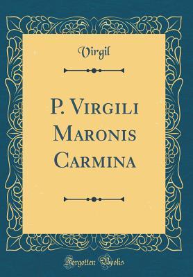 P. Virgili Maronis Carmina