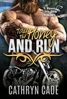 Take the Honey and Run: Sweet & Dirty BBW MC Romance, Book #6 (Sweet&Dirty BBW MC Romance)