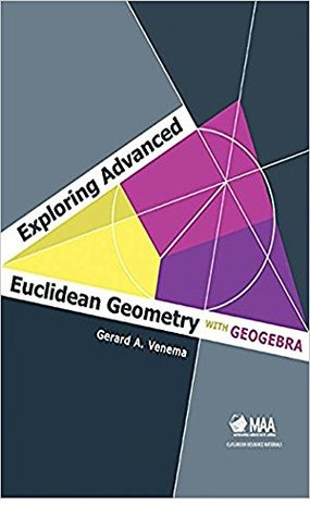 Exploring Advanced Euclidean Geometry with GeoGebra by