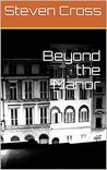 Beyond the Manor