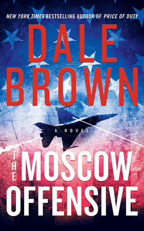 The Moscow Offensive (Patrick McLanahan, #22)