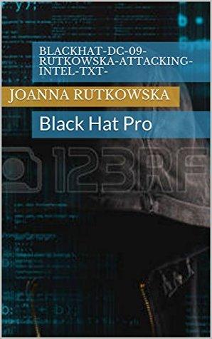 BlackHat-DC-09-Rutkowska-Attacking-Intel-TXT-: Black Hat Pro