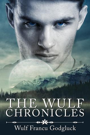 The Wulf Chronicles (WulfChron, #1)