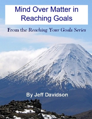 Mind Over Matter in Reaching Goals